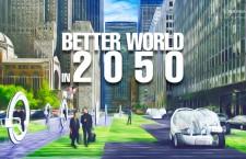 เหตุผล 14 ประการที่จะทำให้โลกใบนี้น่าอยู่ขึ้น เมื่อถึงปี 2593 ตอนที่ 1