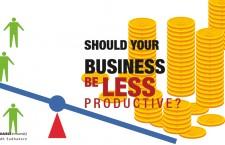 ควรทำให้ธุรกิจของเรามีผลผลิตน้อยลงไหม? ตอนที่ 2
