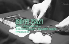 อุปกรณ์การแพทย์ปลอดเชื้อ ปลอดภัย ใช้ ISO/TS 22421
