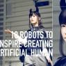 สานฝัน สร้างมนุษย์เทียมจากหุ่นยนต์ 10 แบบ ตอนที่ 1