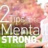 แนะ 12 วิธีช่วยเสริมแกร่งจิตใจ ตอนที่ 1