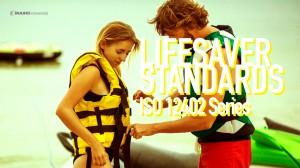 202011 LIFESAVER  STANDARDS ISO 12402 SeriesLIFESAVER  STANDARDS ISO 12402 Series