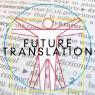 โลกอนาคตจะเป็นหนึ่งเดียวกันด้วยการแปลภาษา
