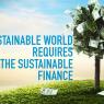 """โลกกำลังก้าวสู่การพัฒนาที่ยั่งยืน ด้วย """"การเงินที่ยั่งยืน"""""""