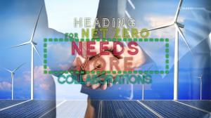 Heading  for Net Zero  Needs More Collaborations2
