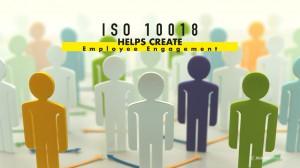 ISO 10018  HELPS CREATE  Employee Engagement