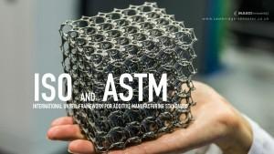 ISO-AND-ASTM--INTERNATIONAL-UNVEIL-FRAMEWORK-FOR-ADDITIVE-MANUFACTURING-STANDARDS