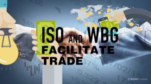 ISO AND WBG FACILITATE  TRADE