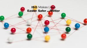 ISO Makes Lives  Easier, Safer and Better