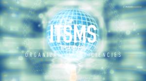 ITSMS  UPDATED FOR  ORGANIZATION EFFICIENCIES