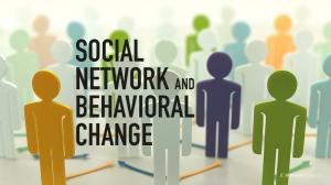SOCIAL  NETWORK AND  BEHAVIORAL  CHANGE1