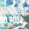 ISO 9004 หัวใจความสำเร็จของธุรกิจที่ยั่งยืน