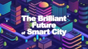 The Brilliant Future  of Smart City