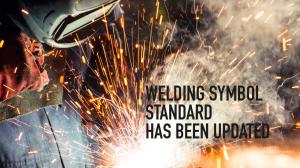WELDING SYMBOL  STANDARD  HAS BEEN UPDATED