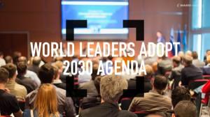 WORLD LEADERS ADOPT 2030 AGENDA