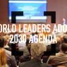ผู้นำทั่วโลกร่วมผลักดันวาระ 2030 ให้สำเร็จ
