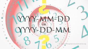 YYYY-MM-DD--or--YYYY-DD-MM