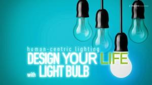 human-centric-lighting--DESIGN-YOUR-LIFE--with-LIGHT-BULB